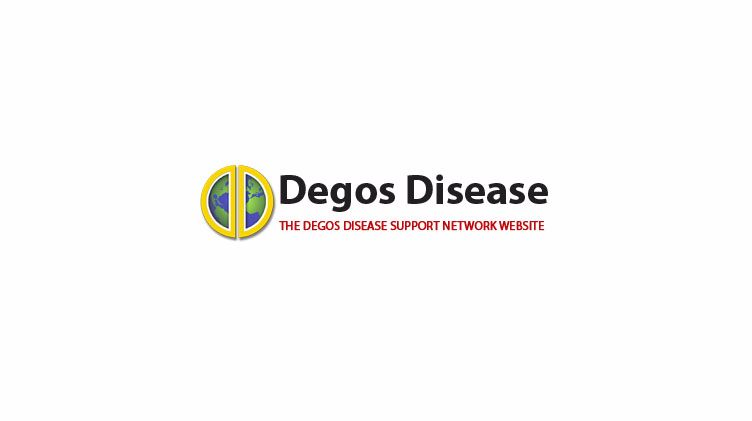 THE DEGOS DISEASE SUPPORT NETWORK WEBSITE